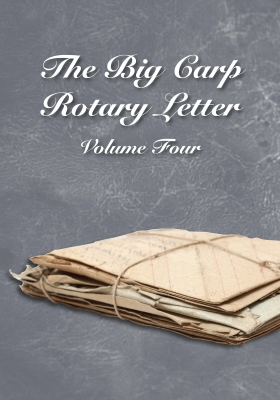 The Big Carp Rotary Letter Volume IV