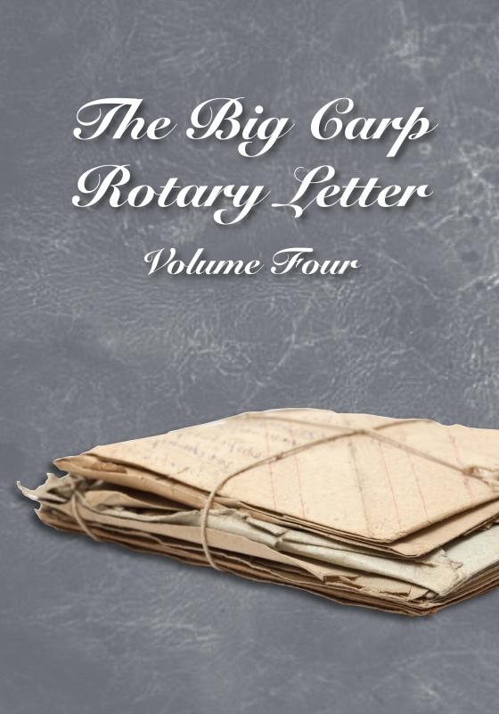 The Big Carp Rotary Letter Volume IV