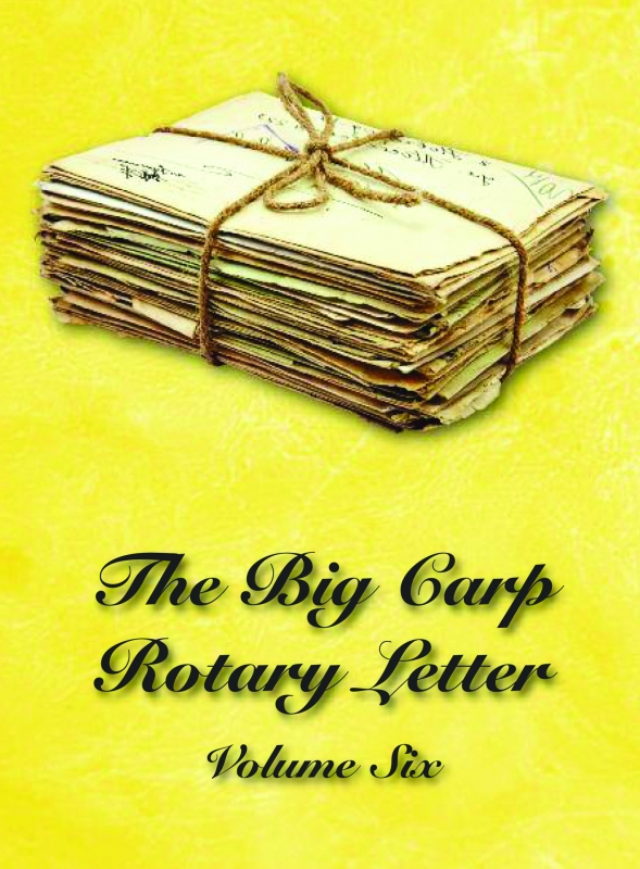 The Big Carp Rotary Letter - Volume 6