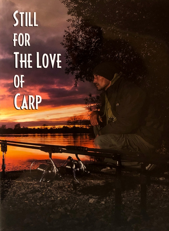 Still For The Love Of Carp